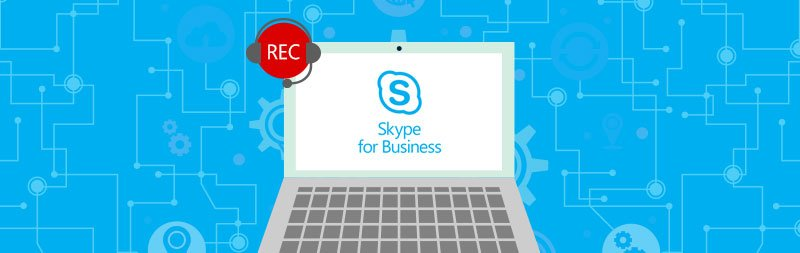 My-Skype-for-Business-Calls-Need-to-be-Recorded,-Right