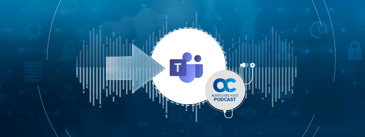 Podcast Post | Migrating to Microsoft Teams Has Never Been This Easy