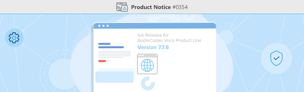 Product-Notice-0354-GA-Release-for-AudioCodes-Voca-Product-Line-Version-7.7.6
