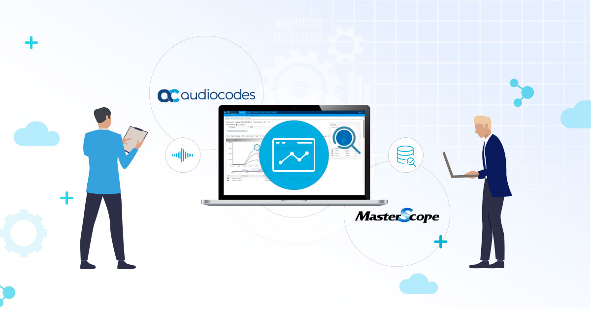 Voice Quality Issues? OVOC and MasterScope are the Cure!